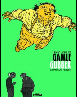 tegneserier Gamle Gubber 3 Han Som Rejser - Wilfrid Lupano